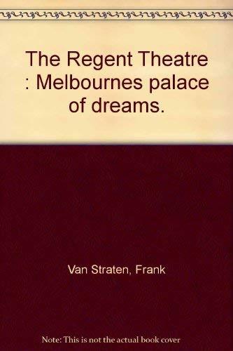 9780958675000: The Regent Theatre: Melbourne's palace of dreams
