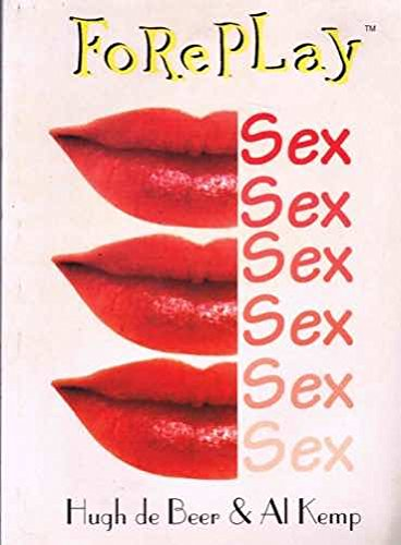 9780958676724: Foreplay: Sex, Sex, Sex
