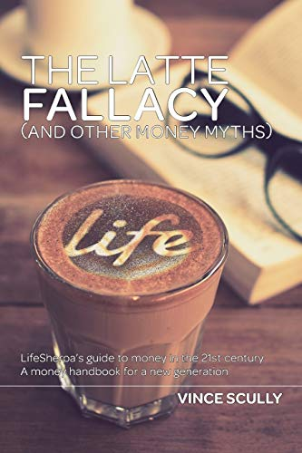 9780958685962: The Latte Fallacy: And other money myths