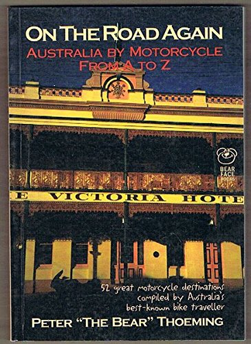 9780958697538: On the Road Again: Australia by Motorcycle From A to Z
