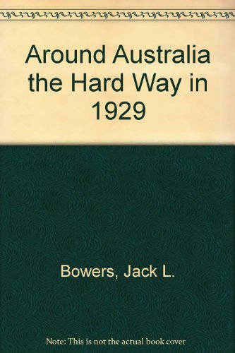 9780958697576: Around Australia The Hard Way In 1929