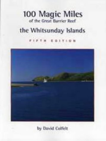 9780958698900: 100 Magic Miles of the Great Barrier Reef: The Whitsunday Islands