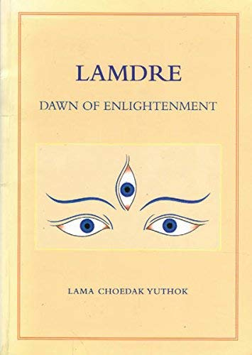 Lamdre: Dawn of Enlightenment- Series of Lectures: Yuthok, Lama Choedak