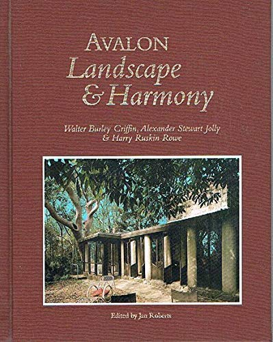 9780958709521: Avalon: Landscape and Harmony: Walter Burley Griffin, Alexander Stewart Jolly and Harry Ruskin Rowe