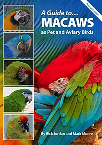 9780958710206: A Guide to Macaws: As Pet and Aviary Birds