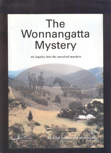 9780958717755: The Wonnangatta Mystery: An Inquiry Into the Unsolved Murders