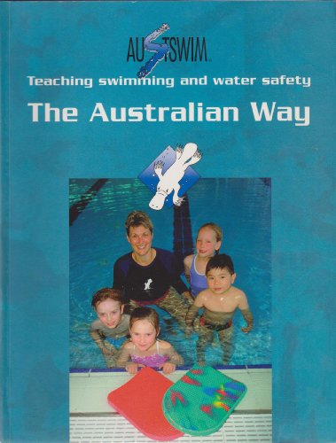 9780958718172: Teaching Swimming and Water Safety the Australian Way