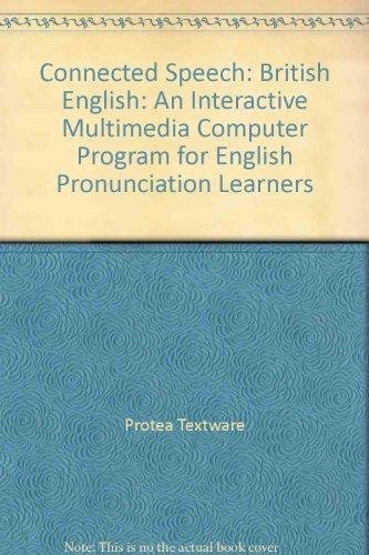 Connected Speech: British English: An Interactive Multimedia Computer Program for English ...