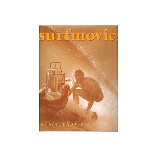 Surfmovies. The History of Surf Films in Australia.: Thoms, Albie.