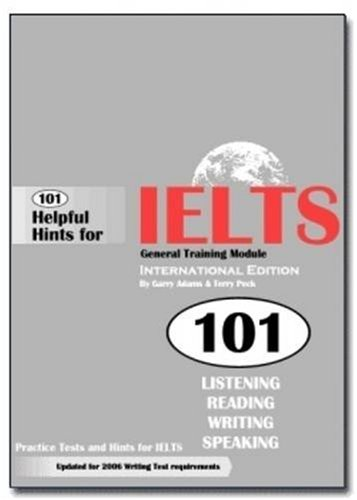 101 Helpful Hints for IELTS General Training: Adams, G., Peck,