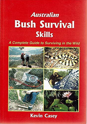 9780958762816: Australian Bush Survival Skills : A Complete Guide to Surviving in the Wild