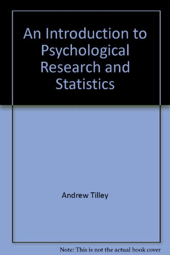 An Introduction to Psychological Research and Statistics: Andrew Tilley