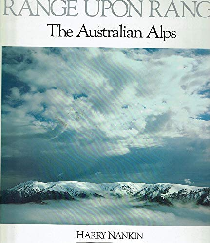 Range upon Range. The Australian Alps: Nankin, Harry