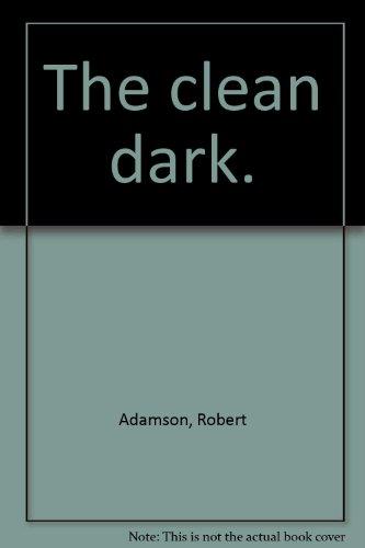 The Clean Dark Clean Dark: Adamson, Robert