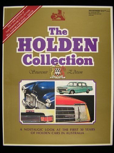 The Holden Collection Souvenir Edition. A Nostalgic Look at the First 30 Years of Holden Cars in ...