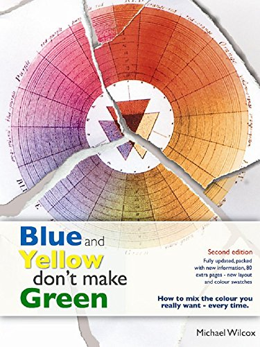9780958789103: Blue and Yellow Don't Make Green (Colour Workshop)