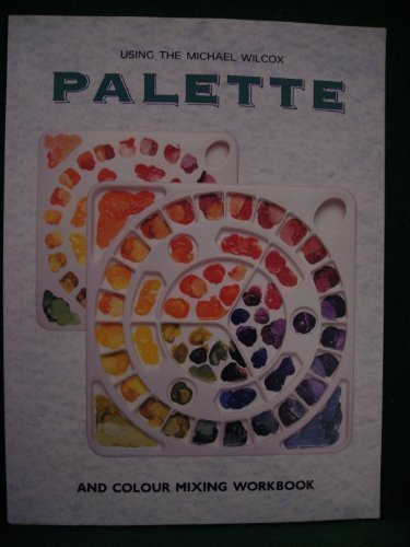 Using the Michael Wilcox Palette and Colour: Michail Wilcox