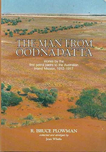 The Man from Oodnadatta Stories by the: PLOWMAN (R.BRUCE).