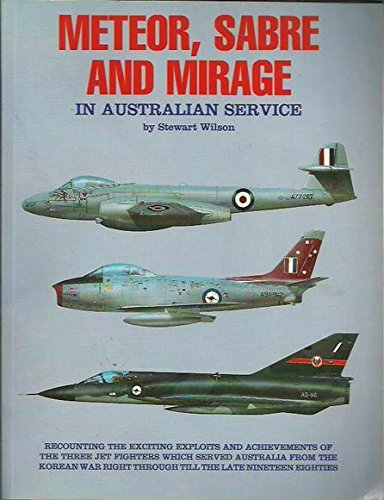 9780958797825: The Meteor, Sabre and Mirage in Australian Service