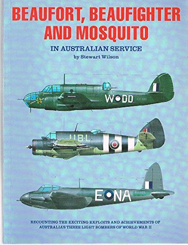 Beaufort Beaufighter and Mosquito in Australian Service: Wilson, Stewart