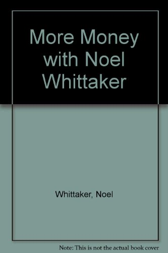 9780958803014: More Money with Noel Whittaker