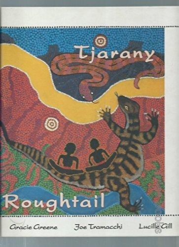 9780958810142: Tjarany: Tjaranykura Tjukurrpa ngaanpa kalkinpa wangka tjukurrtjana = Roughtail : the dreaming of the roughtail lizard and other stories told by the Kukatja