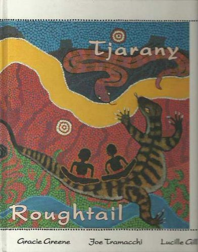 Tjarany/Roughtail: Tjaranykura Tjukurrpa ngaanpa kalkinpa wangka tjukurrtjanu/The Dreaming of the...