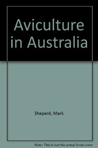 Aviculture in Australia (9780958810609) by Mark Shephard