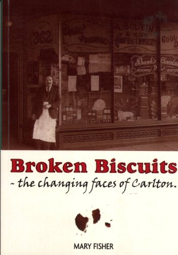 Broken Biscuits: The Changing Face of Carlton: Fisher, Mary