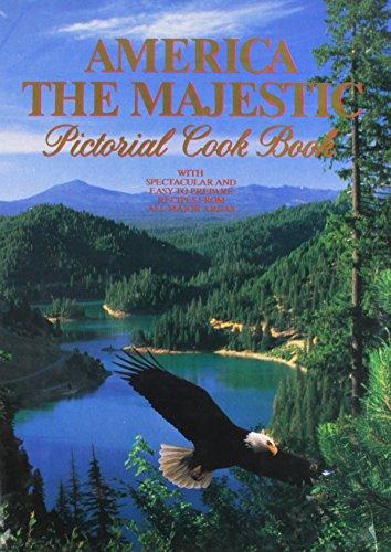9780958812221: America the Majestic Pictorial Cookbook