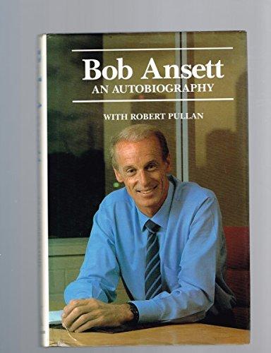 Bob Ansett, an autobiography: Ansett, Bob