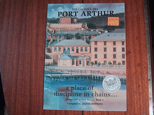 The Convict Era Port Arthur Book 2: Hopkins David