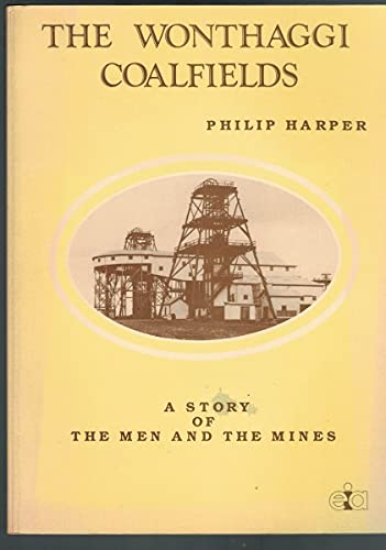 The Wonthaggi Coalfields a story of the men and the mines