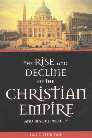 The Rise and Decline of the Christian: Guthridge, Ian N.