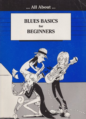 9780958912884: All About Blues Basics for Beginners