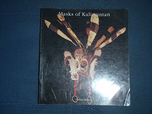 Masks of Kalimantan: Heppell, Michael