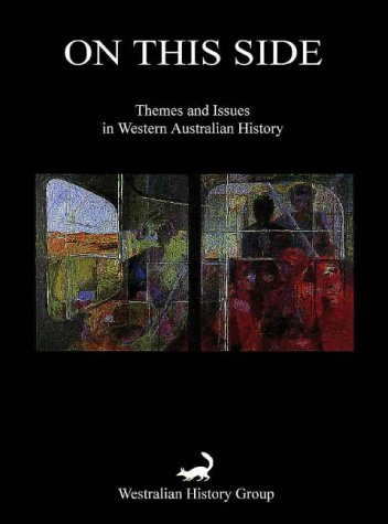 9780958939416: On this side: Themes and issues in Western Australian history