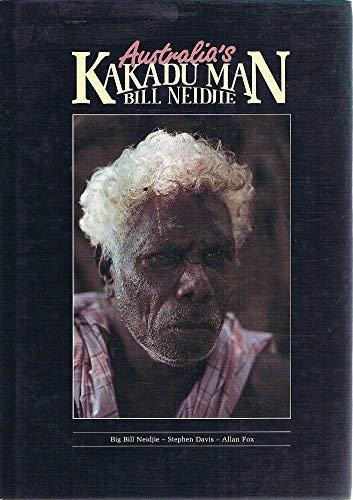 9780958945806: Australia's Kakadu Man: Bill Neidjie