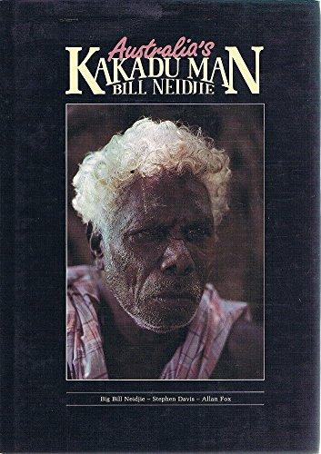 Australia's Kakadu Man [2 Copies - 1 signed]: Neidjie, Bill;Davis, Stephen;Fox, Allan