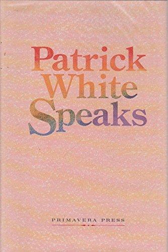 9780958949477: Patrick White Speaks