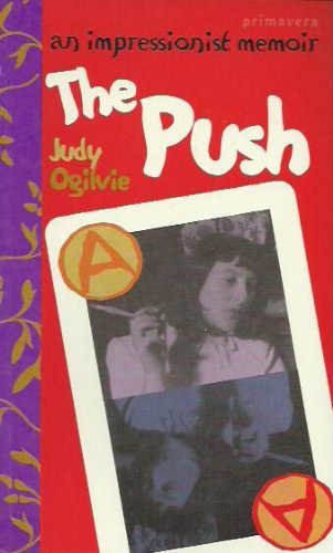 The Push: An Impressionist Memoir [Signed]: Ogilvie, Judy