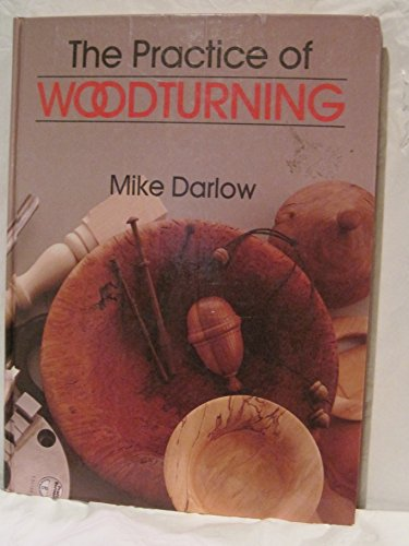 9780958960908: The Practice of Woodturning