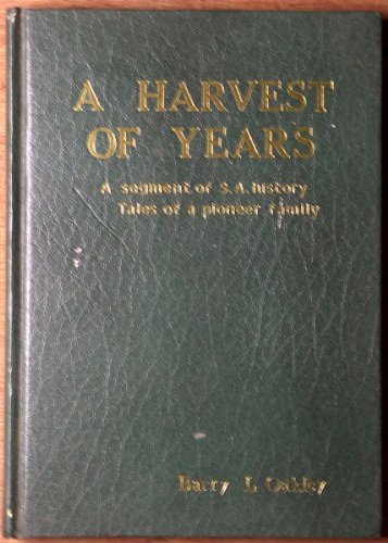 A Harvest of Years: A Segment of: Oakley, Barry L.