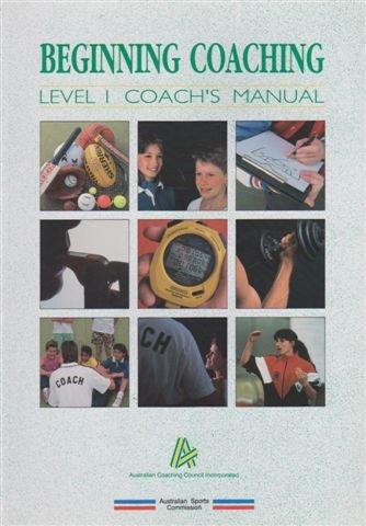 Begininng Coaching Level 1 Coach's Manual: L Woodman, D.
