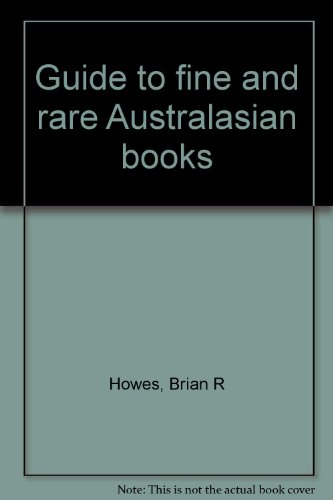 Guide to Fine and Rare Australasian Books 3 Volumes: Brian Howes