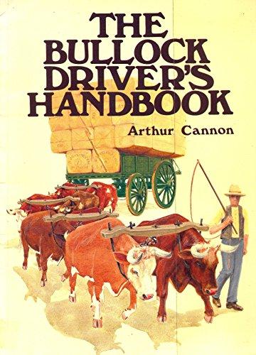 The Bullock Driver's Handbook: Arthur Cannon