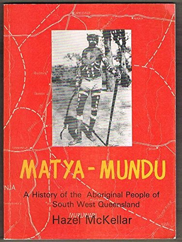 9780959017304: Matya-mundu, a history of the Aboriginal people of south west Queensland