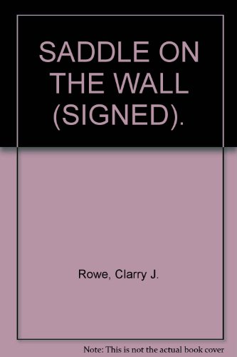 9780959019506: SADDLE ON THE WALL (SIGNED).