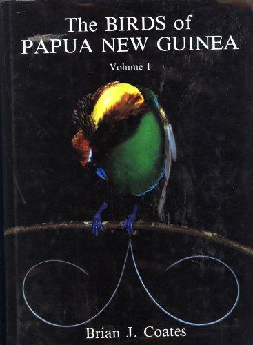 The Birds of Papua New Guinea, Including: Coates, Brian J