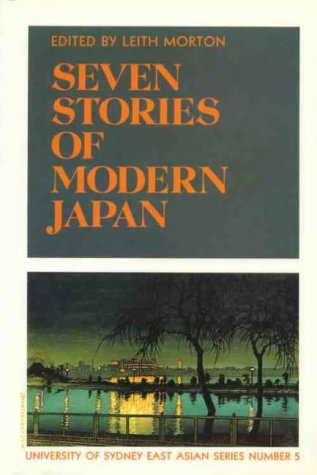Seven Stories of Modern Japan (University of Sydney East Asian Series): Clarke, H. D. B.